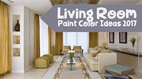 livingroom paint colors 2017 living room paint color ideas 2017