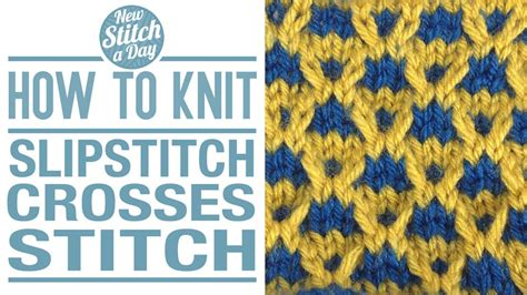 how to knit colorwork colorwork 2 3 new stitch a day