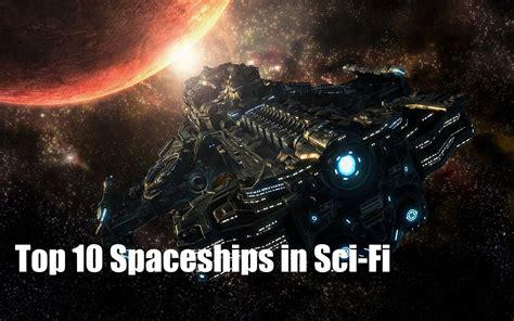best sci fi top 10 spacecraft in sci fi raygun daily