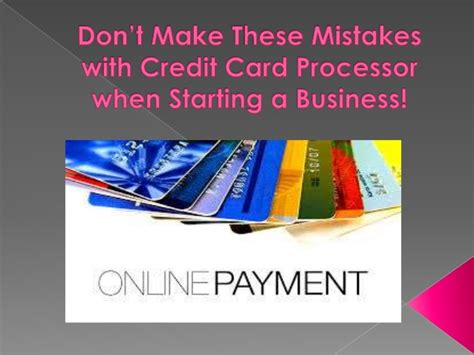 how much do credit card processors make don t make these mistakes with credit card processor