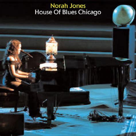 house lastfm house of blues chicago april 16 2002 norah jones