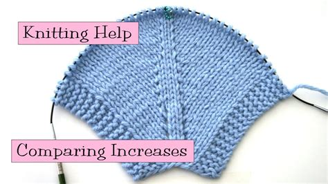 how to increase stitches in knitting knitting help comparing increases