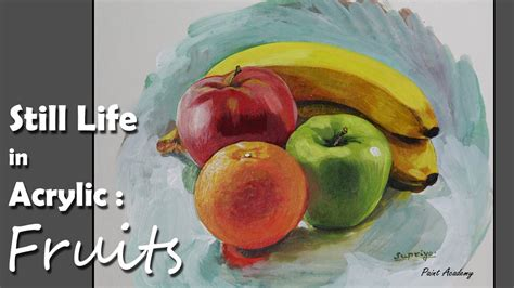 acrylic painting fruit acrylic painting fruits step by step still