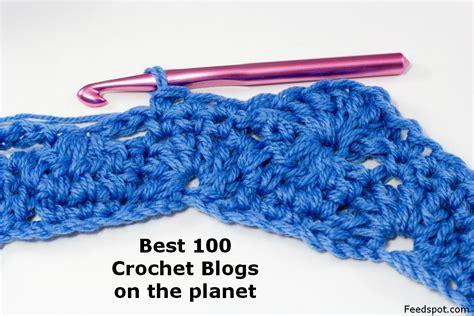 best knitting blogs top 100 crochet blogs every crocheter must follow