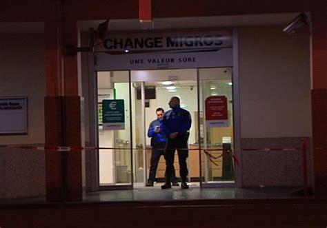 braquage au bureau de change migros de th 244 nex rts ch suisse