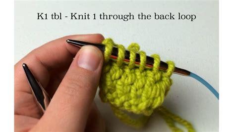 knitting k1tbl knit 1 through back loop k1tbl or k1 tbl goodknit kisses