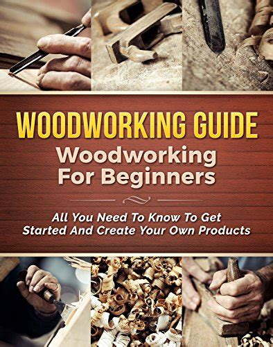 woodworking getting started woodworking guide woodworking for beginners all you need