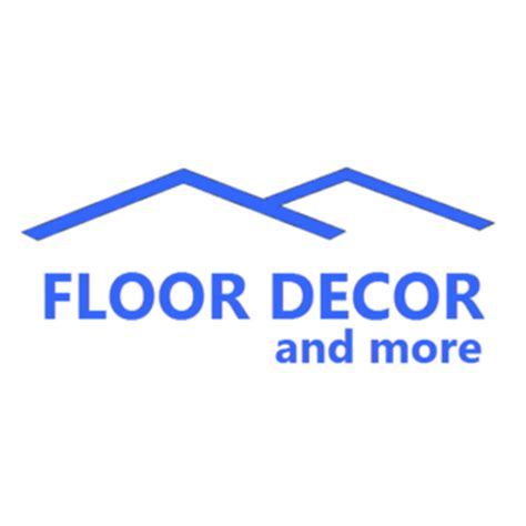 floor and more decor floor decor and more citysearch