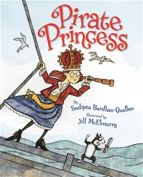 pirate picture books pirate princess by sudipta bardhan quallen reviews