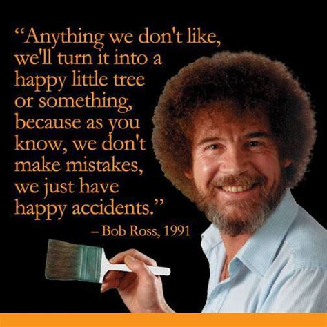 bob ross painter quotes that must part of your brand is actually holding