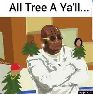 all tree all tree of ya ll