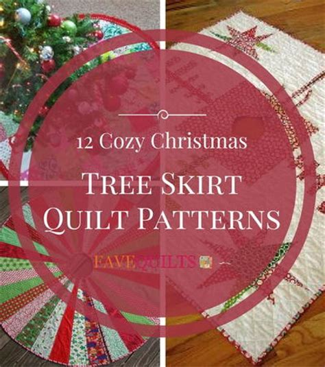 tree skirt quilt pattern 12 cozy tree skirt quilt patterns favequilts