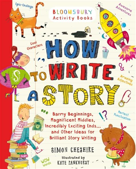 how to write a story book with pictures how to write a story s edition simon cheshire a