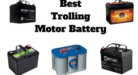 Electric Motor Battery by Best Trolling Motor Battery 2018 Trolling Motor Battery