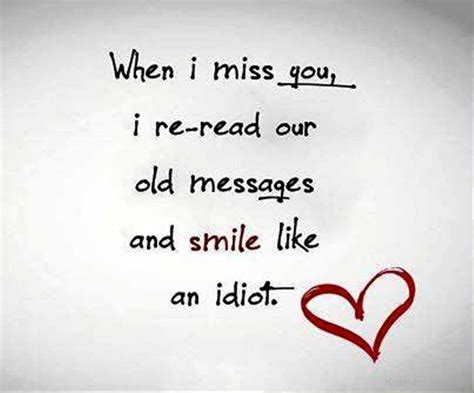 i miss you a look at when i miss you i re read our messages and smile like