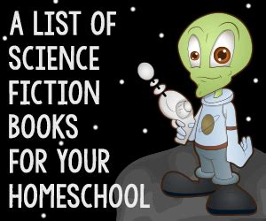 science fiction picture books a list of science fiction books for your homeschool