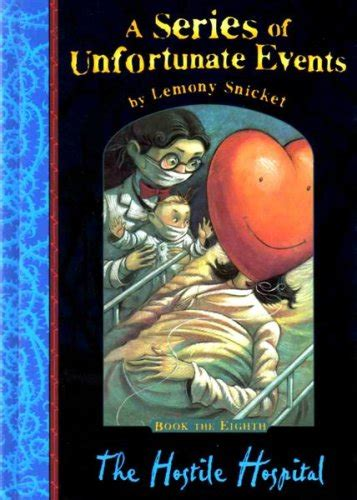 lemony snicket picture book series week iii the hostile hospital leaf s reviews