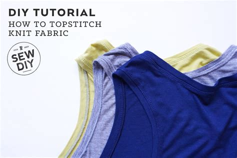 how to sew knit fabric how to topstitch knit fabric sew diy