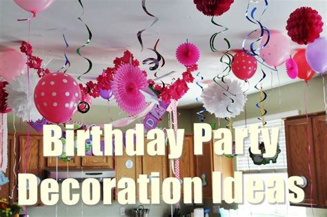 Home Party Decoration Ideas 15 best birthday party decoration ideas for a perfect