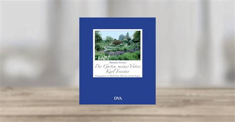 Der Garten Meines Vaters by Marianne Foerster Der Garten Meines Vaters Karl Foerster