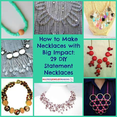 how to make statement jewelry how to make necklaces with big impact 29 diy statement