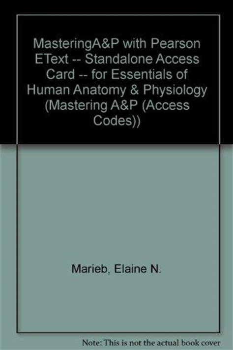 mastering a p with pearson etext standalone access card for human anatomy physiology 10th edition masteringa p with pearson etext standalone access card