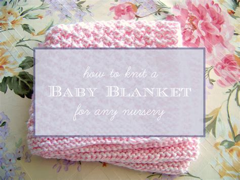 how to knit a blanket for a baby how to knit a baby blanket