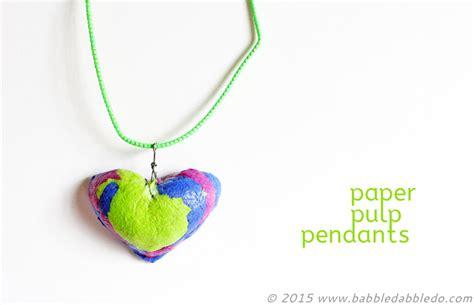 paper pulp crafts paper crafts paper pulp pendants babble dabble do