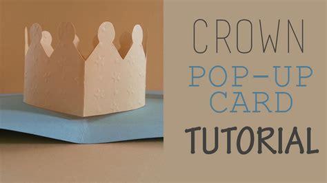 pop up card tutorial crown pop up card tutorial