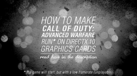 how to make your graphics card run any how to make call of duty advanced warfare run on directx