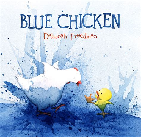 chicken picture book blue chicken deborah freedman