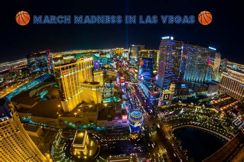 las vegas tips for march madness in las vegas the vegas