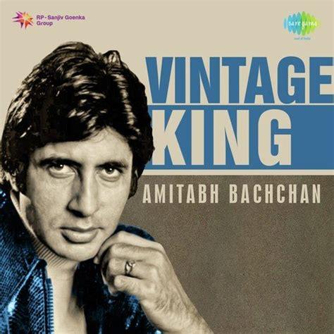 Vintage King Amitabh Bachchan Songs, Download Vintage King ...