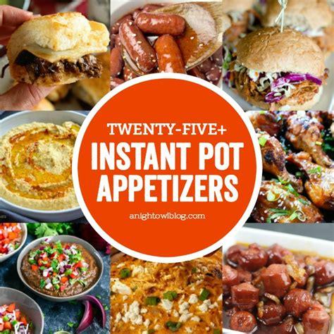appetizers instant pot 25 instant pot appetizers a owl