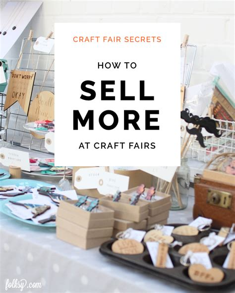 fair craft ideas how to sell more at markets craft fairs trade shows
