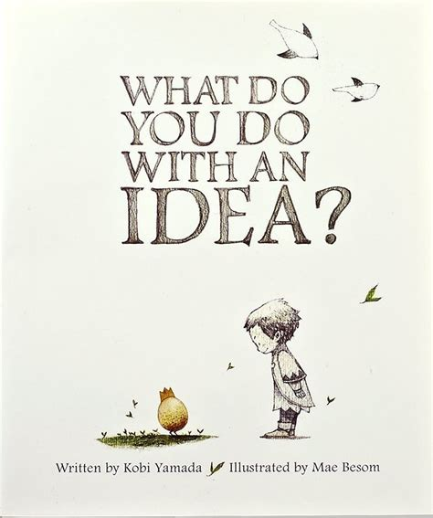 picture books for idea what do you do with an idea by kobi yamada illustrated