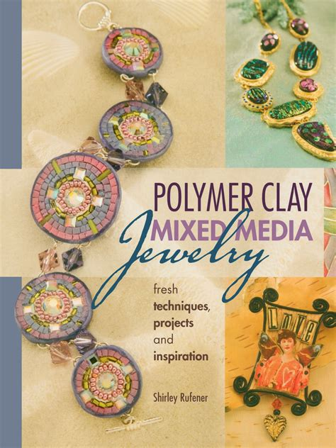 polymer clay jewelry techniques polymer clay mixed media jewelry fresh
