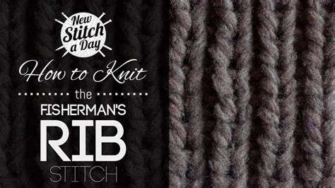 how to rib knit the fisherman s rib stitch knitting stitch 152 new