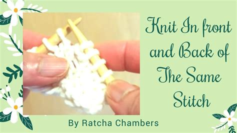 how to knit into front and back how to knit into front and back of the same stitch kfbk