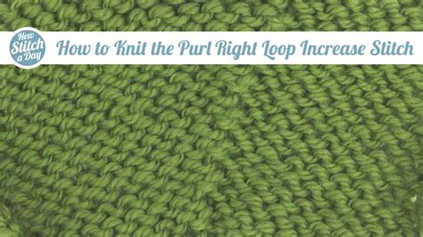 knitting increase purl stitch how to knit the purl right loop increase prl new
