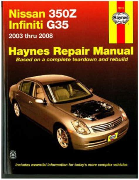 service manual hayes auto repair manual 2008 nissan versa head up display service manual haynes nissan 350z infiniti g35 2003 2008 auto repair manual