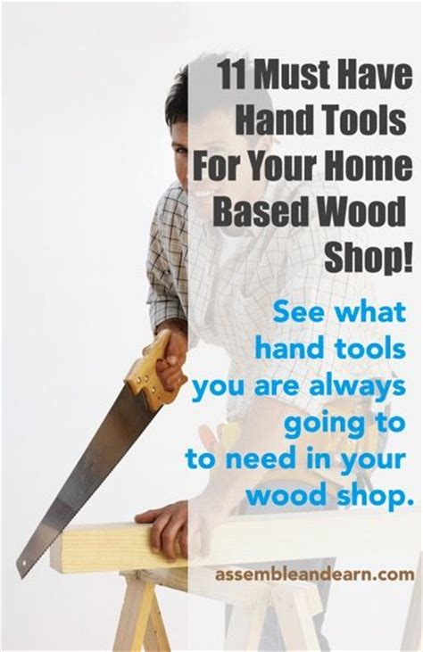 must tools for woodworking shop 11 must tools for a woodworking business shops