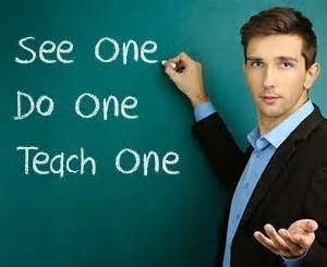 one see see one do one teach one