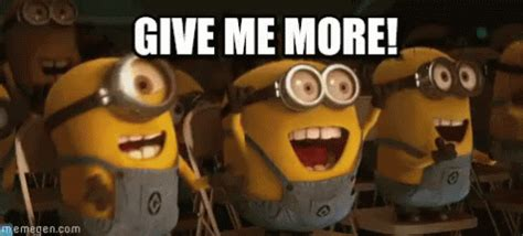 give me more give me more despicable me gif more iwantmore