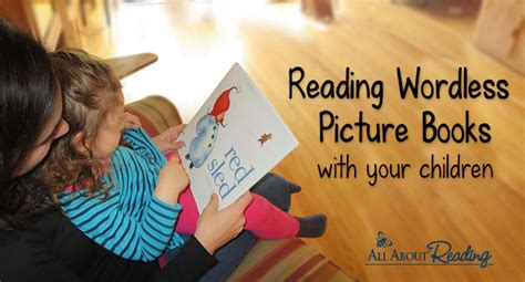 free wordless picture books reading wordless picture books with your children