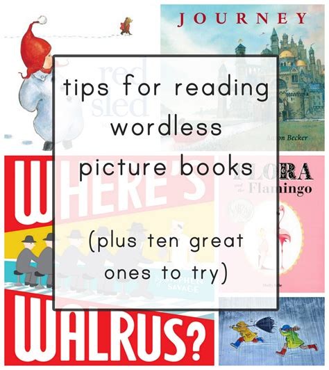 wordless picture books for everyday reading tips for reading wordless books and 10