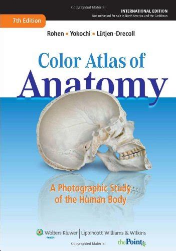 anatomy a photographic atlas color atlas of anatomy a photographic study of the human cunningham s manual of practical anatomy volume iii 15th