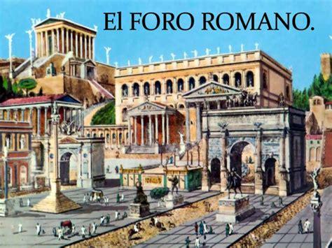 que era el foro romano el foro romano sara blooger