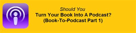 turn pictures into a book should you turn your book into a podcast book to podcast