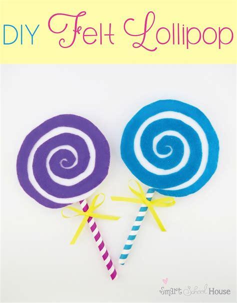 lollipop crafts for diy felt lollipop smart school house